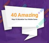 40-amazing ways to Monetize your mobile game