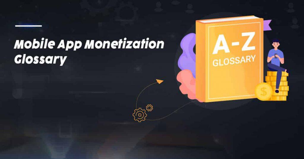 Mobile-App-Monetization-Glossary