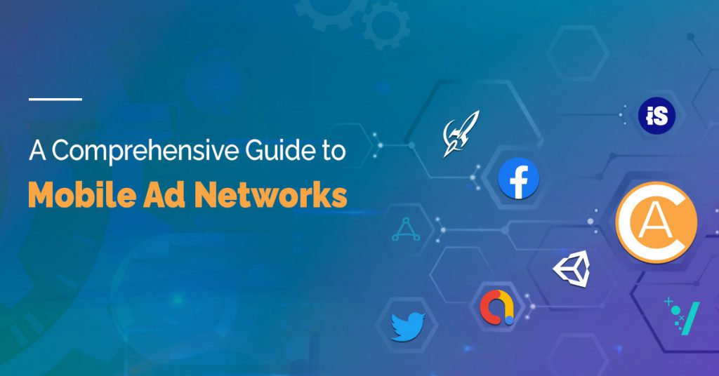 A Comprehensive Guide to Mobile Ad Networks